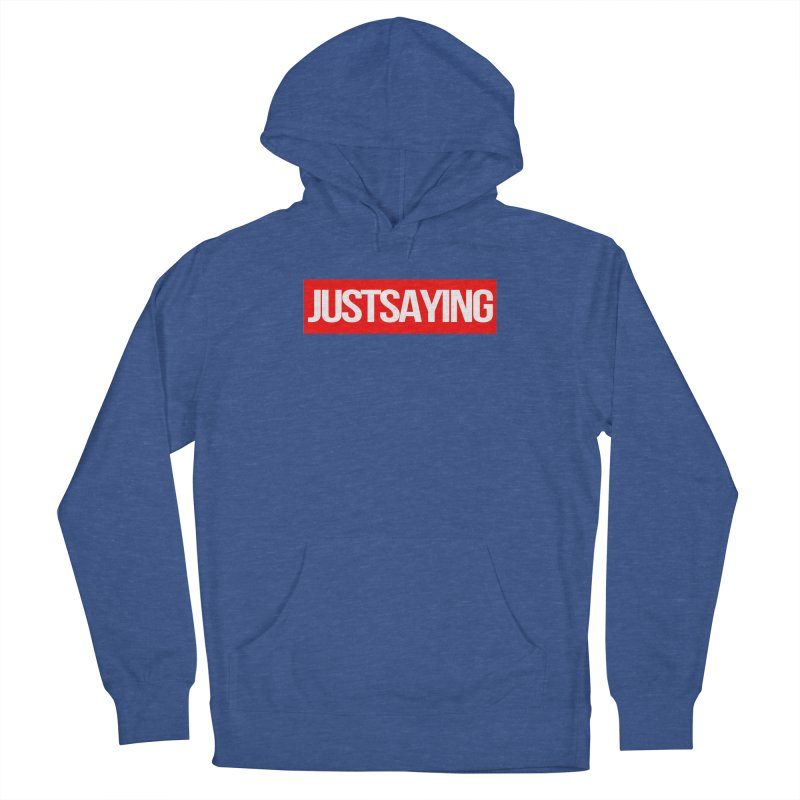 I'm Just Saying Men's French Terry Pullover Hoody by Swag Stop by justsaying.ASIA