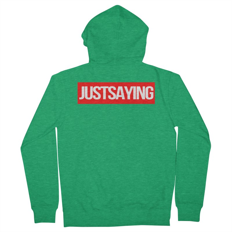 I'm Just Saying Men's French Terry Zip-Up Hoody by Swag Stop by justsaying.ASIA