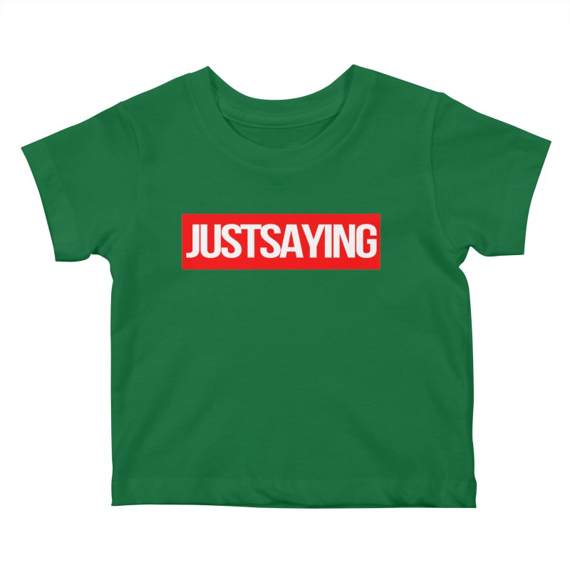 I'm Just Saying Kids Baby T-Shirt by Swag Stop by justsaying.ASIA