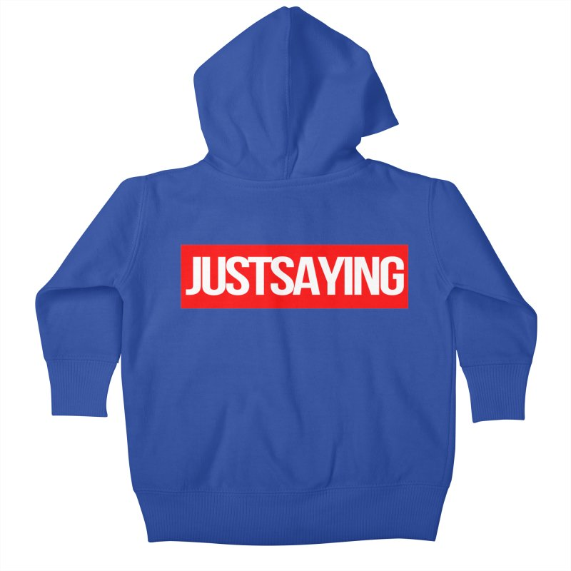 I'm Just Saying Kids Baby Zip-Up Hoody by Swag Stop by justsaying.ASIA