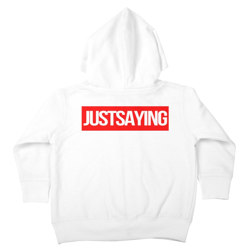 I'm Just Saying Kids Toddler Zip-Up Hoody by Swag Stop by justsaying.ASIA