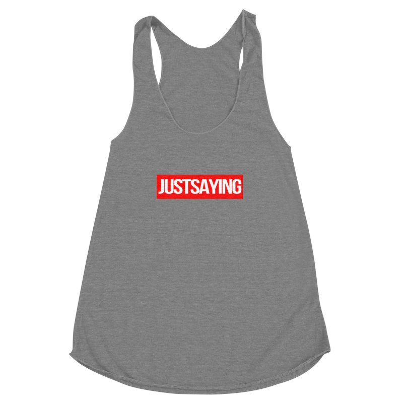 I'm Just Saying Women's Racerback Triblend Tank by Swag Stop by justsaying.ASIA