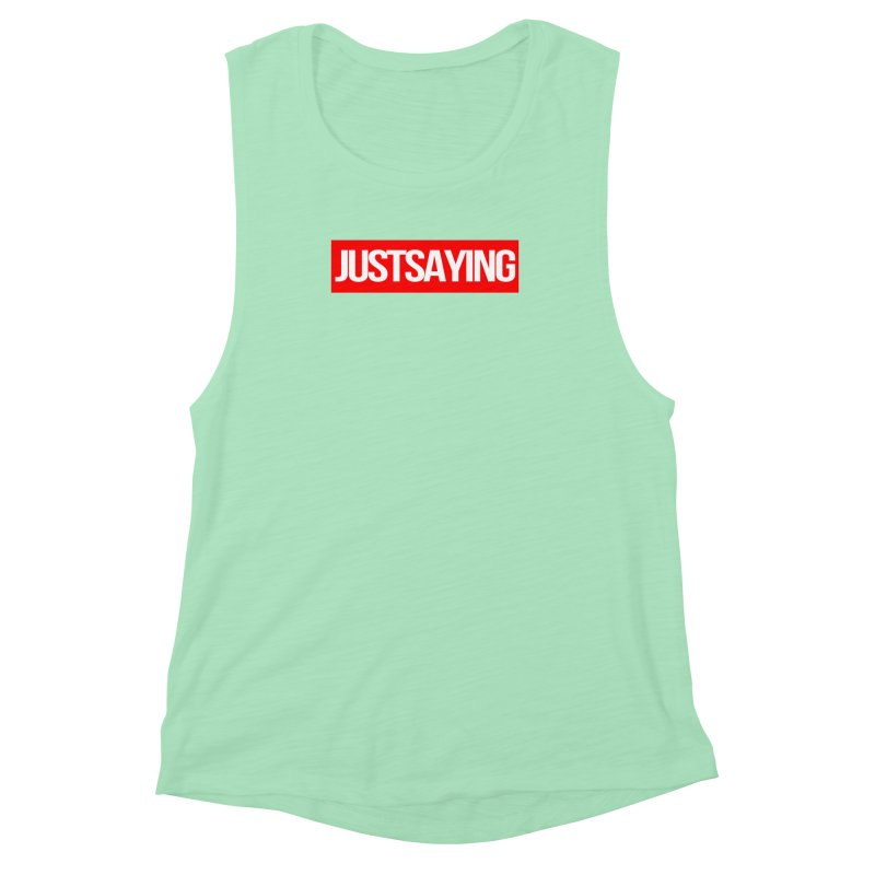 I'm Just Saying Women's Muscle Tank by Swag Stop by justsaying.ASIA