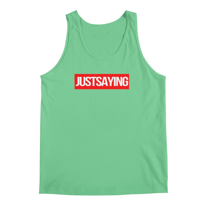 I'm Just Saying Men's Regular Tank by Swag Stop by justsaying.ASIA