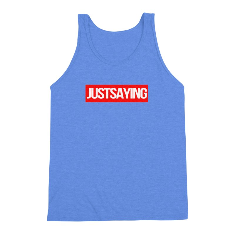 I'm Just Saying Men's Triblend Tank by Swag Stop by justsaying.ASIA