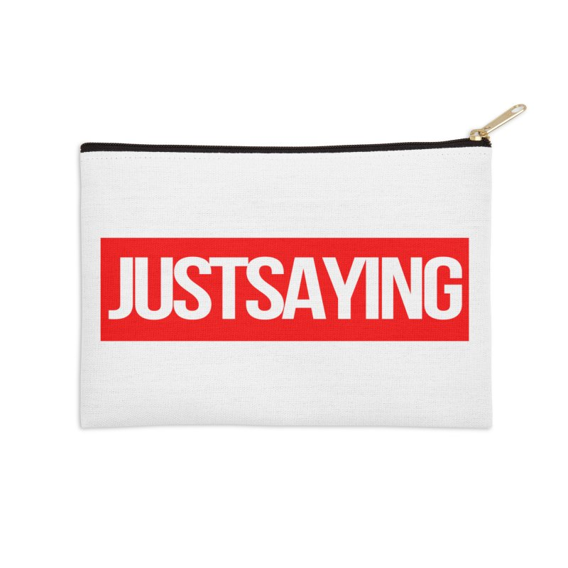 I'm Just Saying Accessories Zip Pouch by Swag Stop by justsaying.ASIA