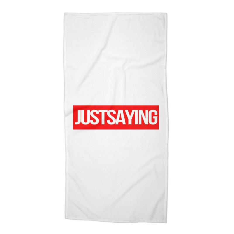 I'm Just Saying Accessories Beach Towel by Swag Stop by justsaying.ASIA