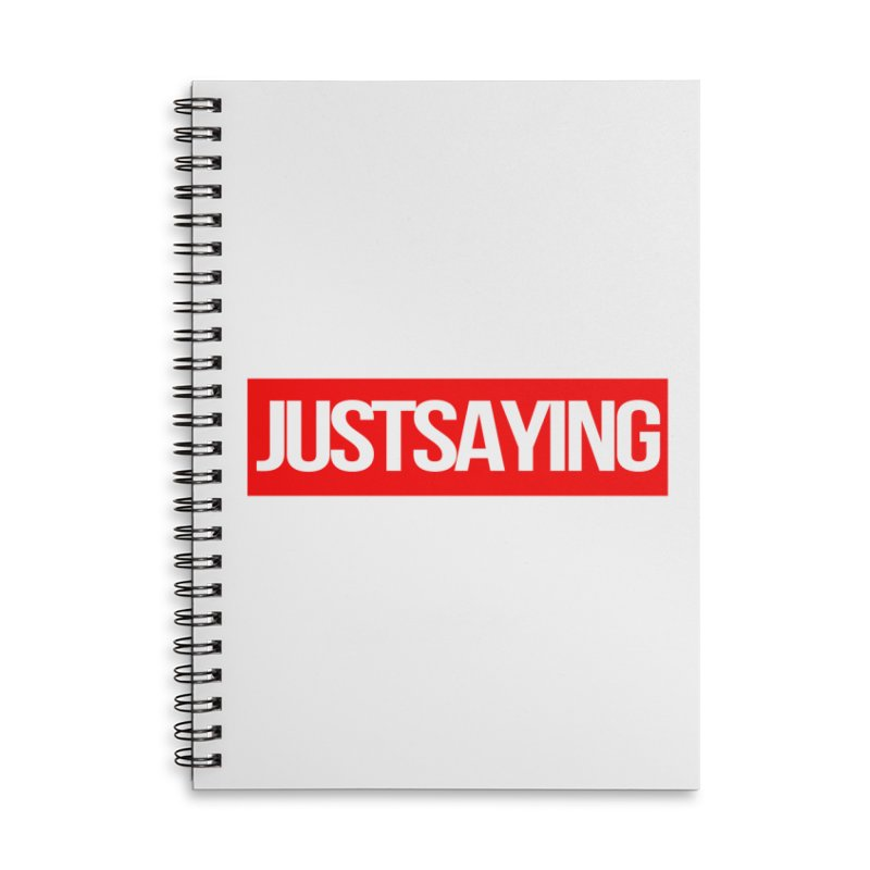 I'm Just Saying Accessories Lined Spiral Notebook by Swag Stop by justsaying.ASIA