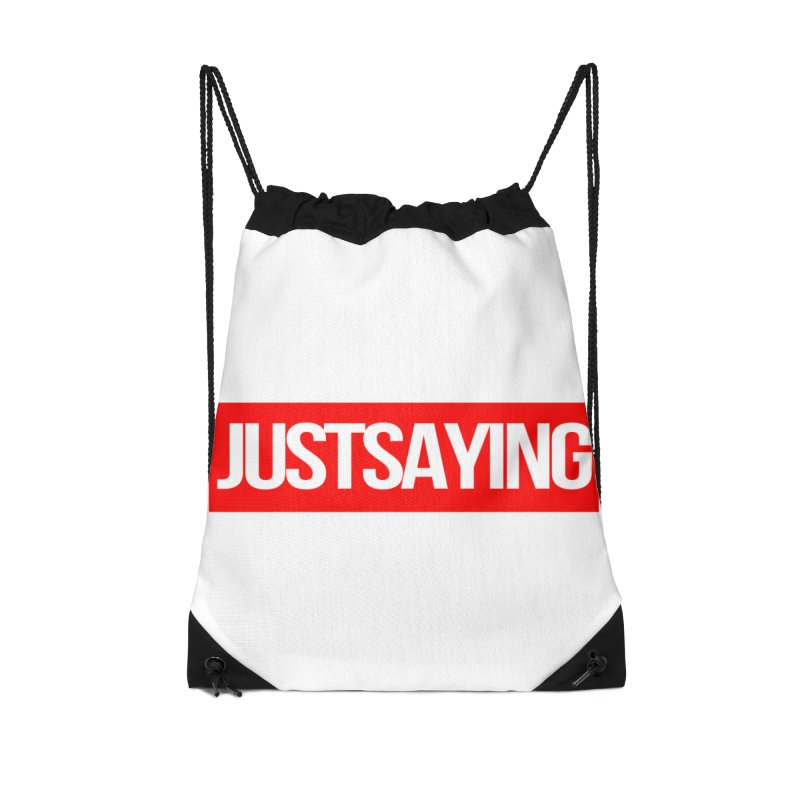 I'm Just Saying Accessories Drawstring Bag Bag by Swag Stop by justsaying.ASIA