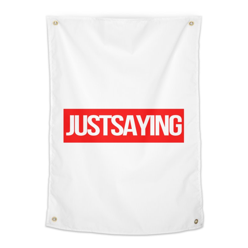 I'm Just Saying Home Tapestry by Swag Stop by justsaying.ASIA