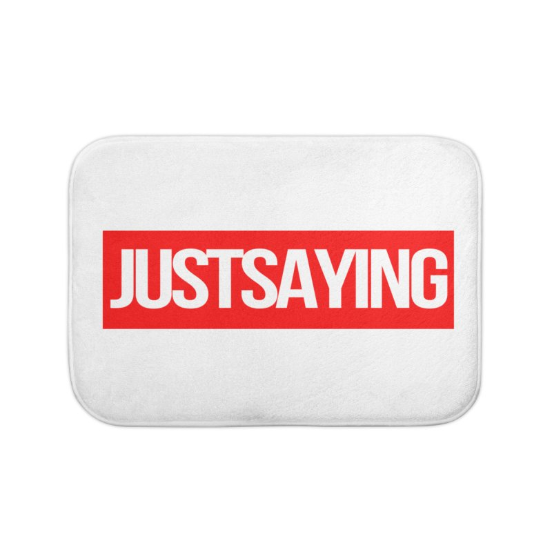 I'm Just Saying Home Bath Mat by Swag Stop by justsaying.ASIA