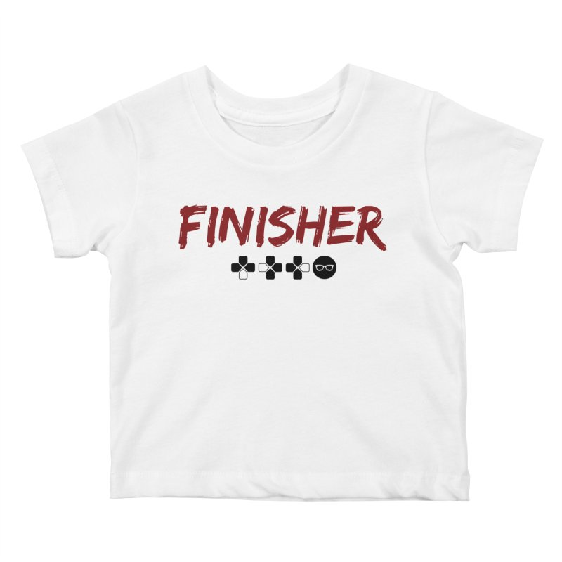 Finisher Kids Baby T-Shirt by Swag Stop by justsaying.ASIA