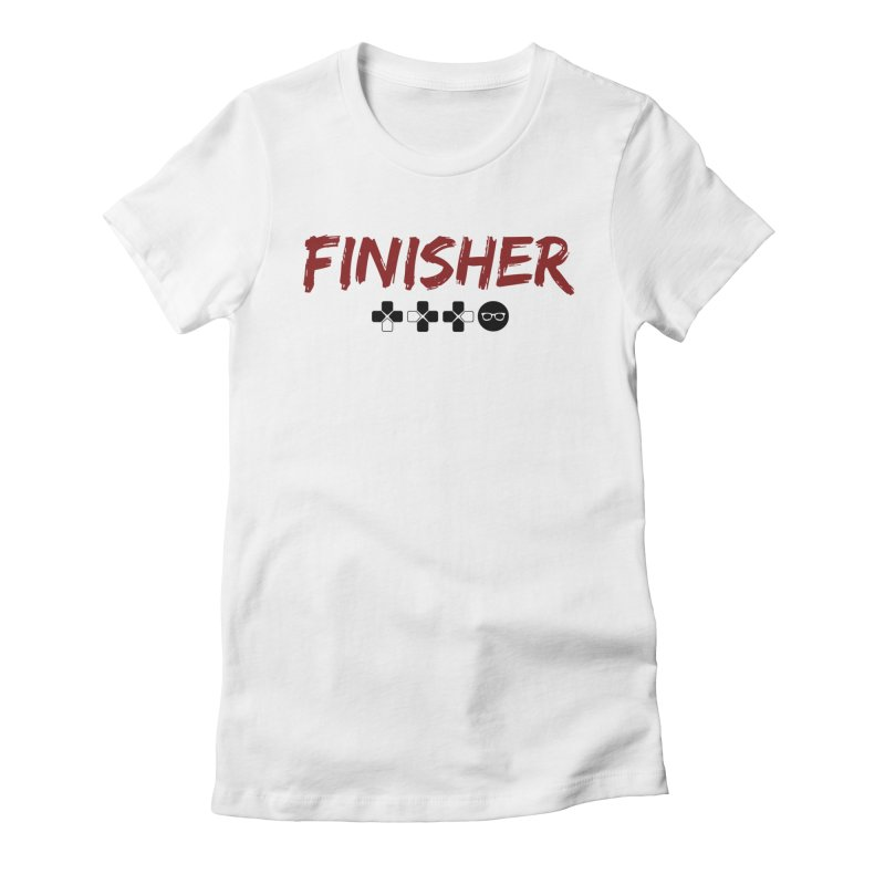 Finisher Women's Fitted T-Shirt by Swag Stop by justsaying.ASIA