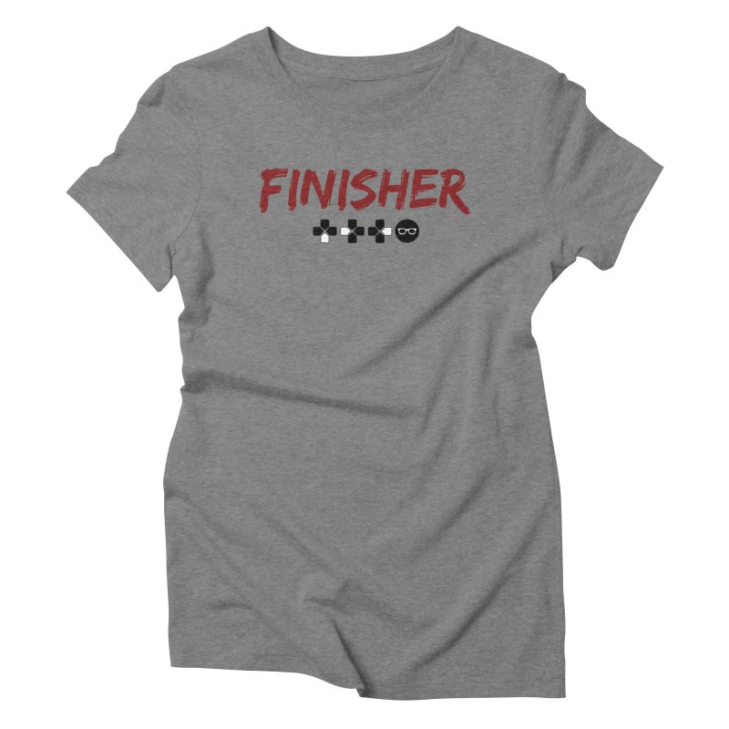 Finisher Women's Triblend T-Shirt by Swag Stop by justsaying.ASIA