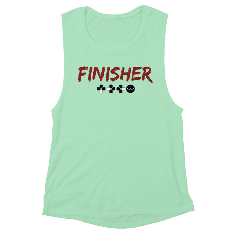 Finisher Women's Muscle Tank by Swag Stop by justsaying.ASIA