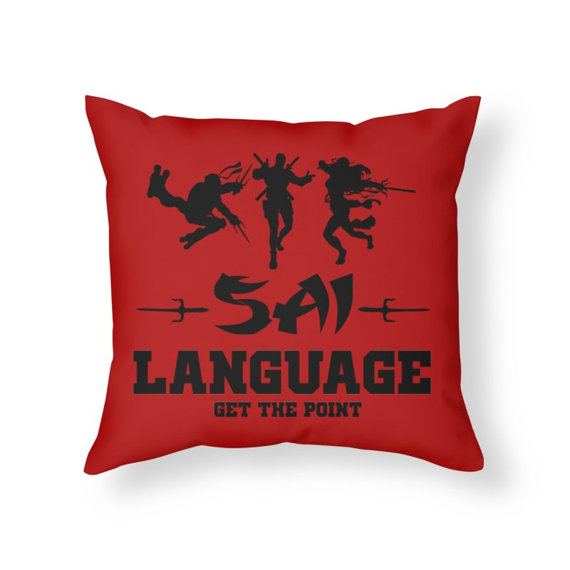 Sai Language Home Throw Pillow by Swag Stop by justsaying.ASIA