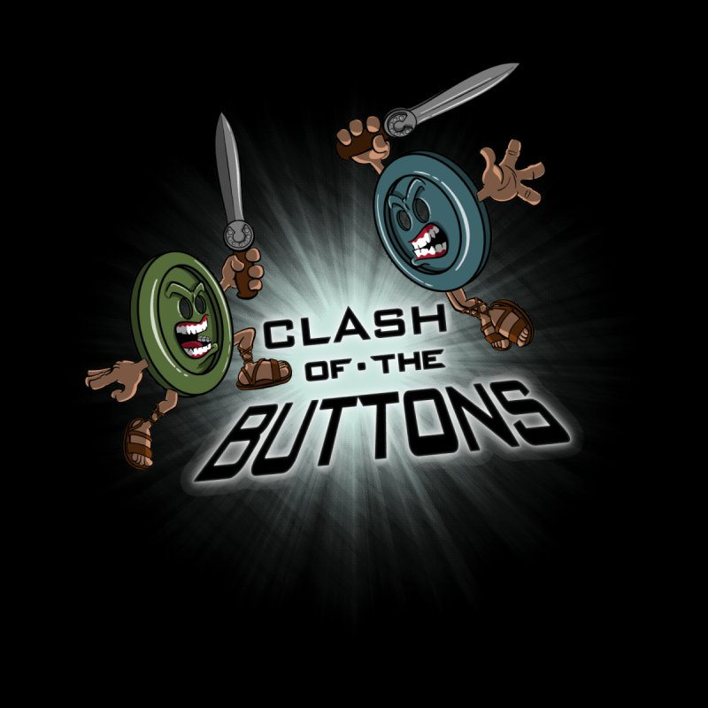 Clash of the Buttons None  by JVZ Designs - Artist Shop