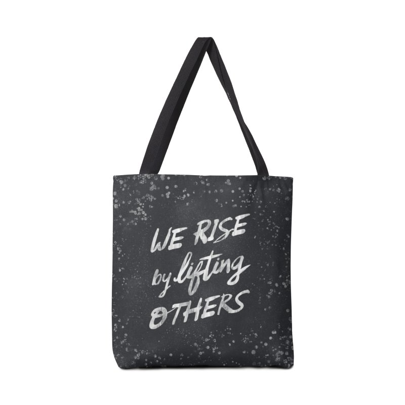 We Rise by Lifting Others - Typography Art Accessories Bag by Kaija Lea Art Shop // Prints, Gifts + Home Goods