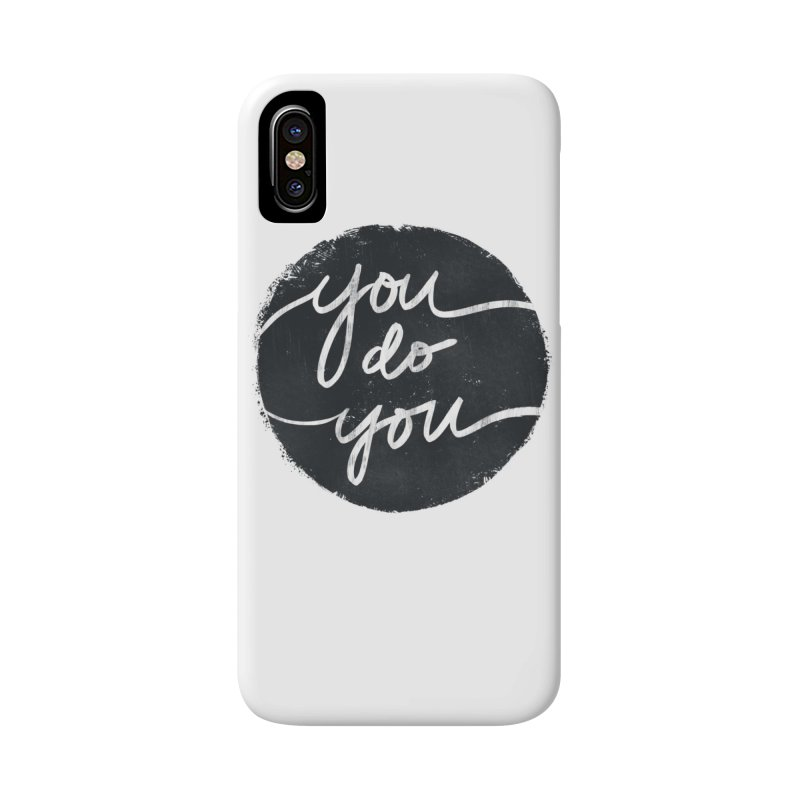 You Do You - Typography Art Accessories Phone Case by Kaija Lea Art Shop // Prints, Gifts + Home Goods