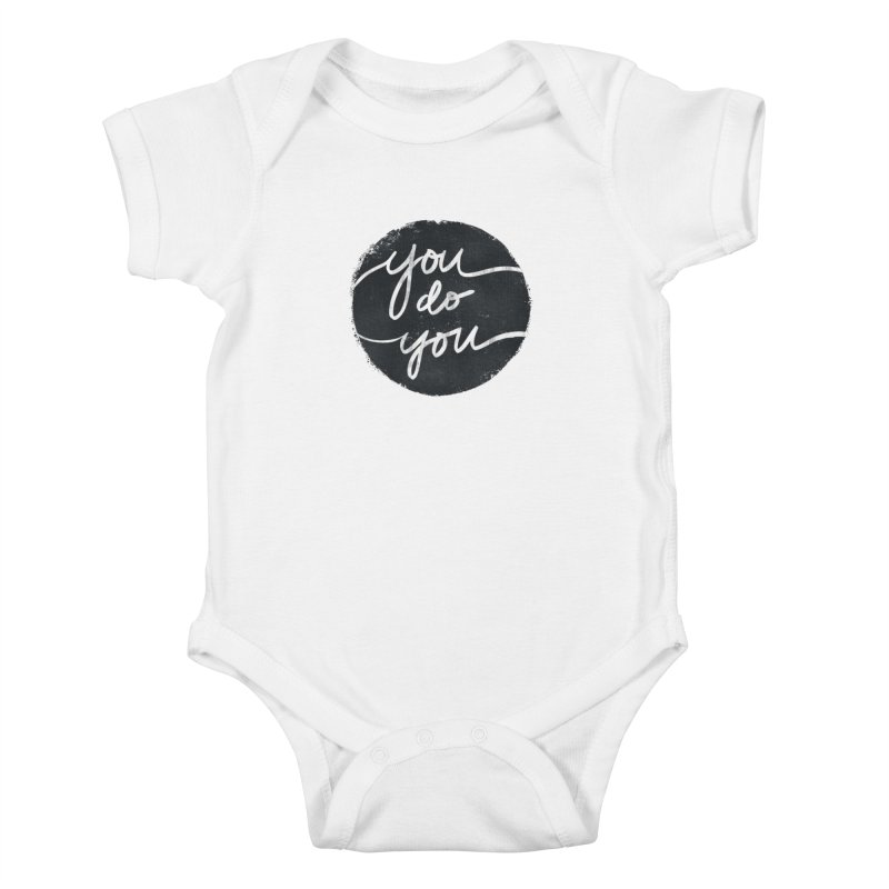 You Do You - Typography Art Kids Baby Bodysuit by Kaija Lea Art Shop // Prints, Gifts + Home Goods