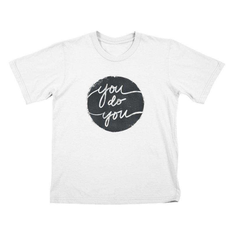 You Do You - Typography Art Kids T-Shirt by Kaija Lea Art Shop // Prints, Gifts + Home Goods