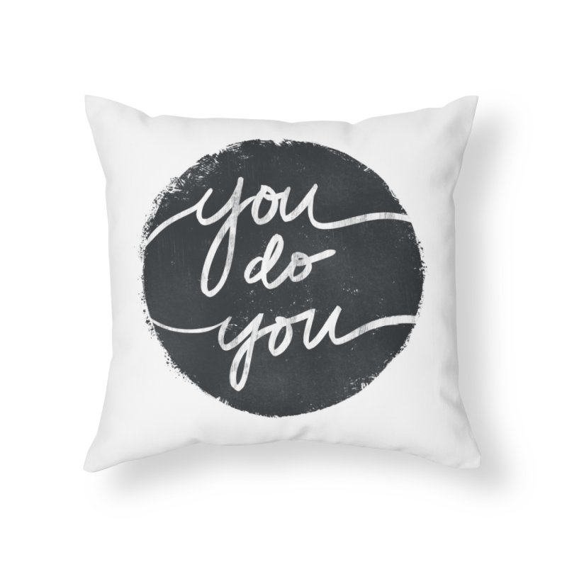 You Do You - Typography Art Home Throw Pillow by Kaija Lea Art Shop // Prints, Gifts + Home Goods