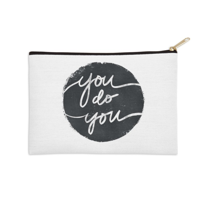 You Do You - Typography Art Accessories Zip Pouch by Kaija Lea Art Shop // Prints, Gifts + Home Goods