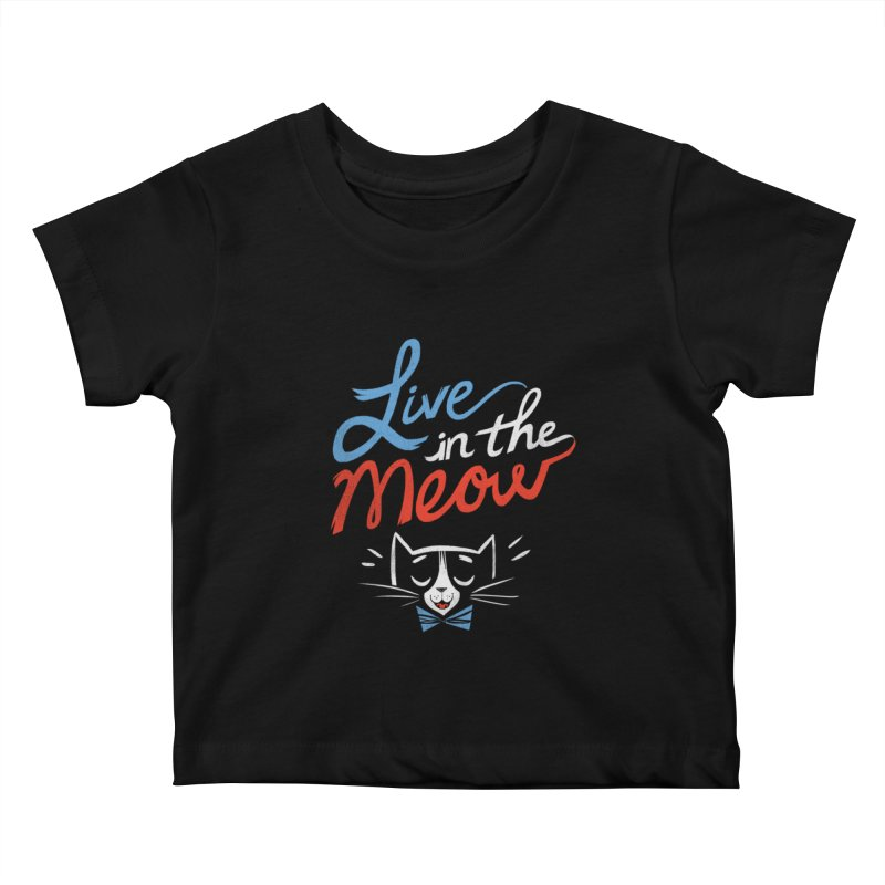 Live in the Meow Kids Baby T-Shirt by Kaija Lea Art Shop // Prints, Gifts + Home Goods