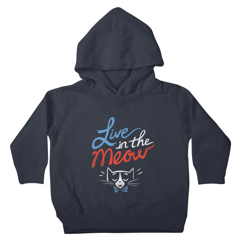 Live in the Meow Kids Toddler Pullover Hoody by Kaija Lea Art Shop // Prints, Gifts + Home Goods