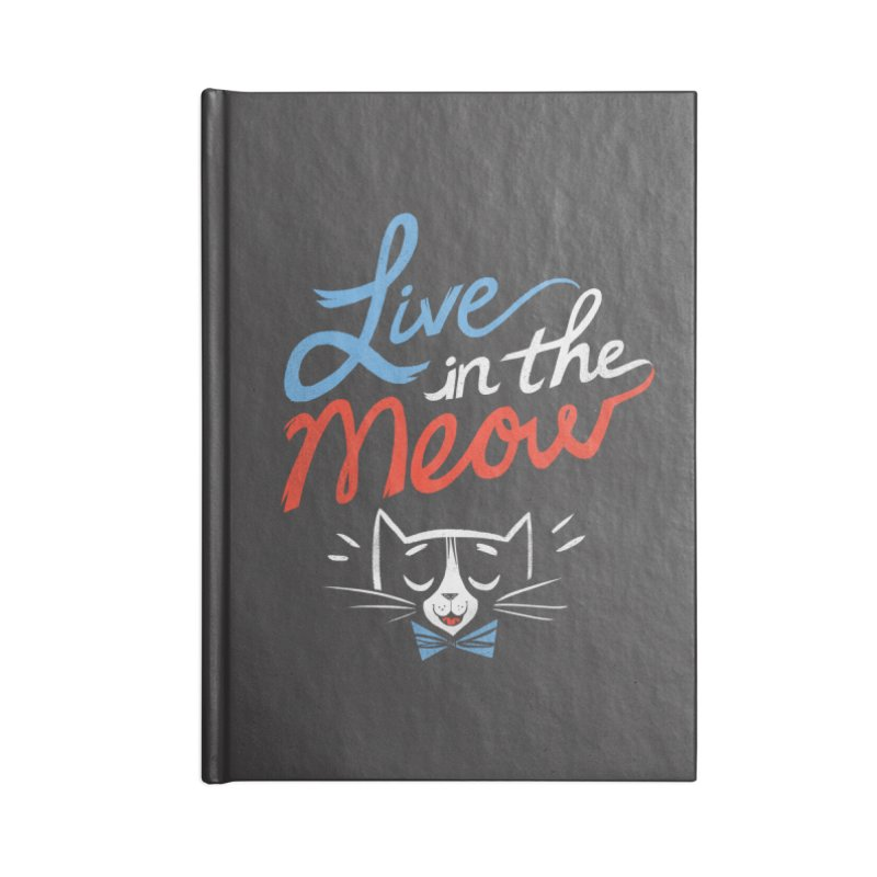 Live in the Meow Accessories Notebook by Kaija Lea Art Shop // Prints, Gifts + Home Goods