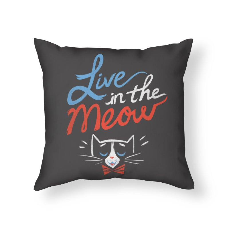Live in the Meow Home Throw Pillow by Kaija Lea Art Shop // Prints, Gifts + Home Goods