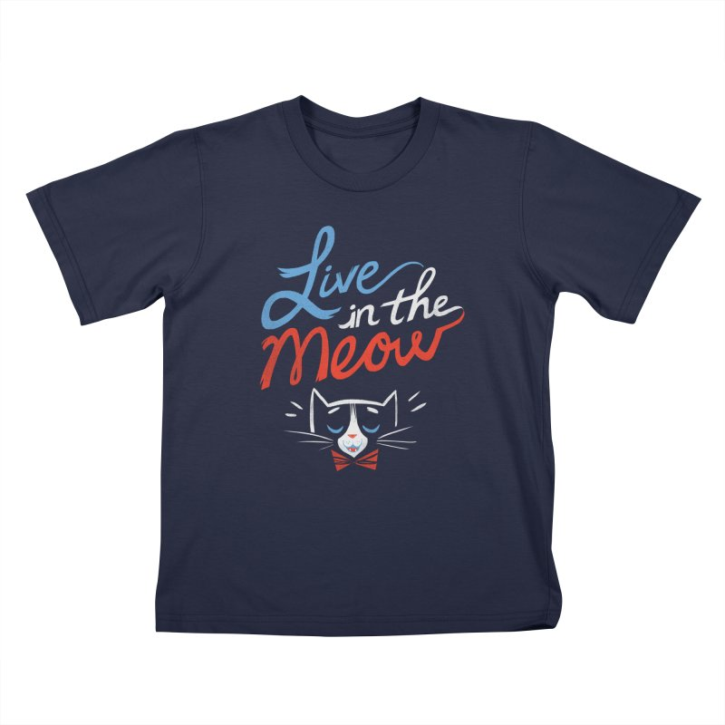 Live in the Meow Kids T-Shirt by Kaija Lea Art Shop // Prints, Gifts + Home Goods
