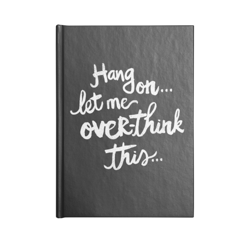 Let me Overthink This Accessories Notebook by Kaija Lea Art Shop // Prints, Gifts + Home Goods