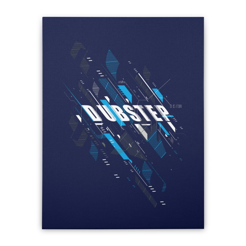 D is for Dubstep Home Stretched Canvas by Kakolak