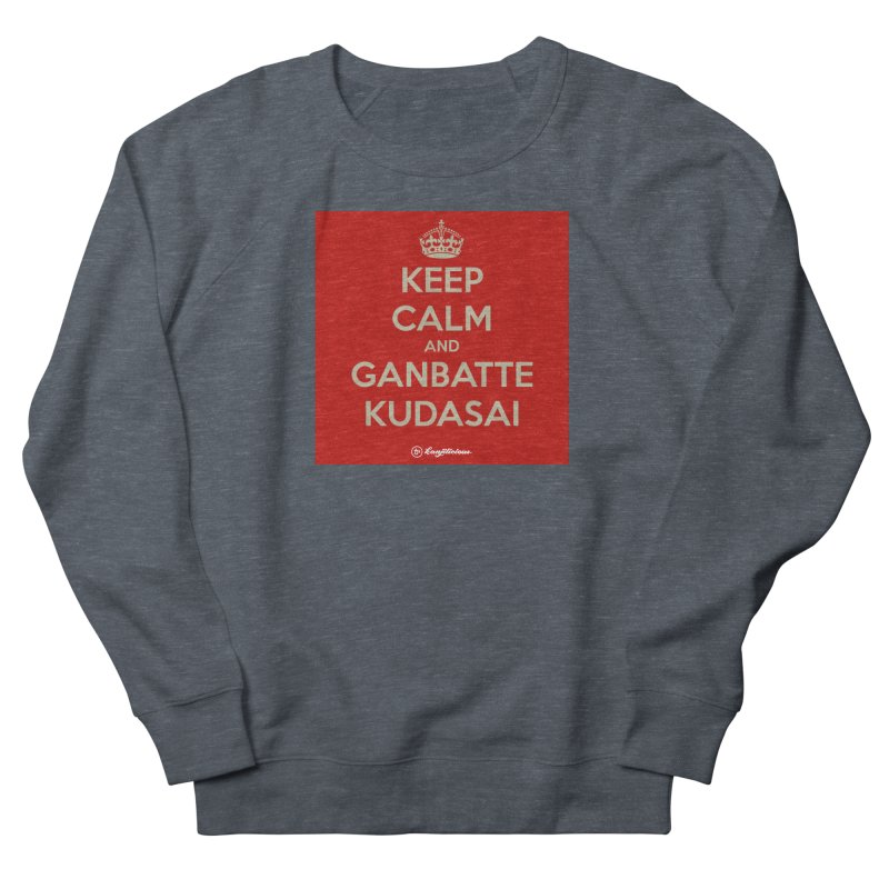 Keep Calm and Ganbatte Kudasai Men's French Terry Sweatshirt by Kanjilicious Artist Shop