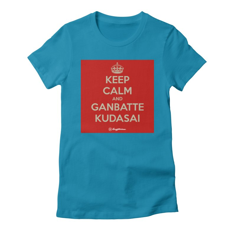 Keep Calm and Ganbatte Kudasai Women's Fitted T-Shirt by Kanjilicious Artist Shop