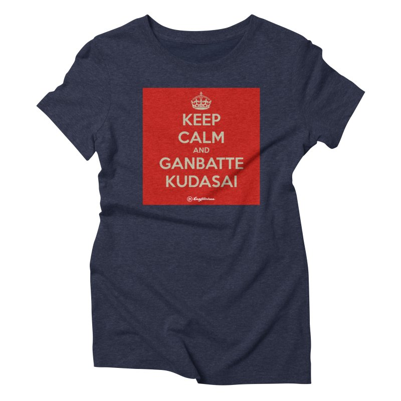 Keep Calm and Ganbatte Kudasai Women's Triblend T-Shirt by Kanjilicious Artist Shop