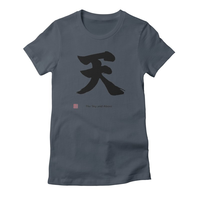 """""""The Sky and Above"""" (Ten) Japanese (Black Kanji) with Stamp and English text Women's T-Shirt by KansaiChick Japanese Kanji Shop"""