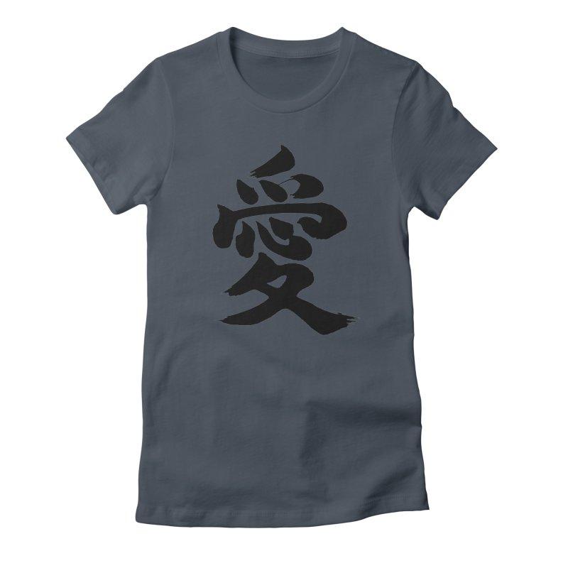 """Love"" (Ai) written in Japanese Kanji (Black)  Women's T-Shirt by KansaiChick Japanese Kanji Shop"