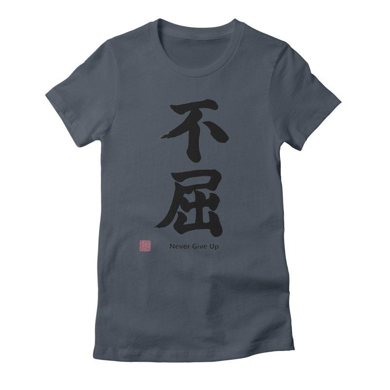 """""""Never give up"""" (Fukutsu) Japanese Kanji with Stamp and English text (Black) Women's T-Shirt by KansaiChick Japanese Kanji Shop"""