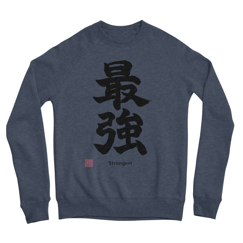 """Strongest"" (Saikyou) Black Japanese Kanji with Artist Stamp Women's Sponge Fleece Sweatshirt by KansaiChick Japanese Kanji Shop"