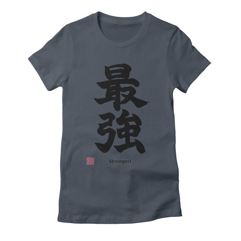 """Strongest"" (Saikyou) Black Japanese Kanji with Artist Stamp Women's T-Shirt by KansaiChick Japanese Kanji Shop"