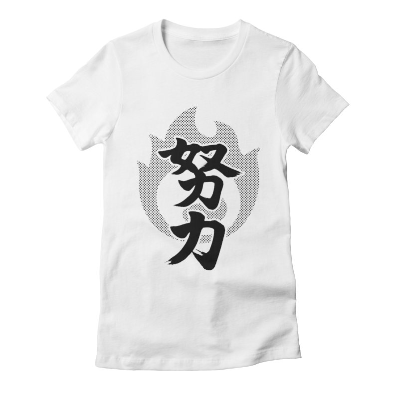 Pushing Yourself (Doryoku) Kanji On Fire Women's Fitted T-Shirt by KansaiChick Japanese Kanji Shop