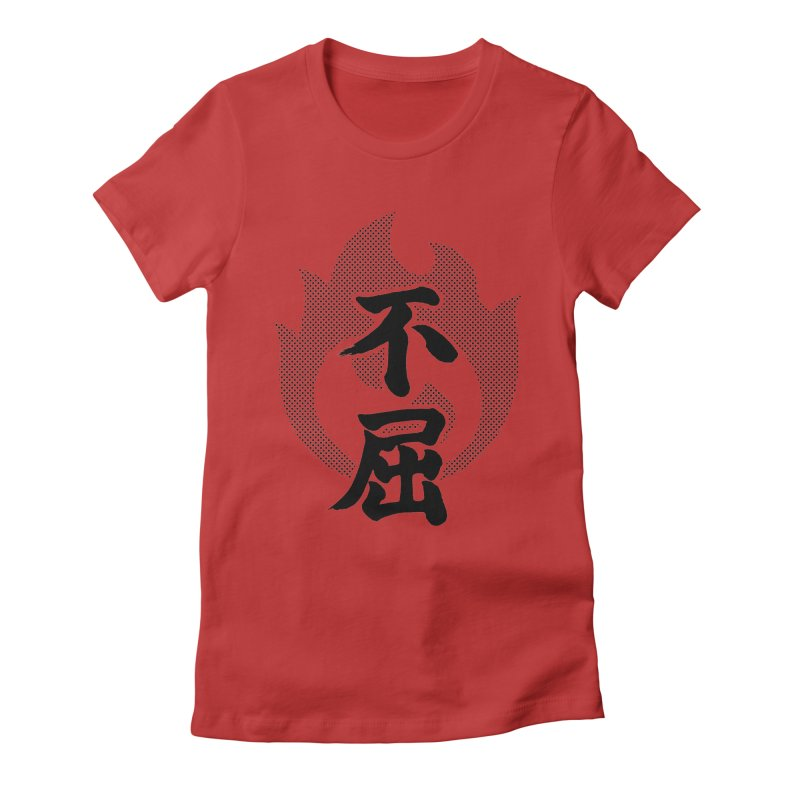 Never Give Up (Fukutsu) Kanji On Fire Women's Fitted T-Shirt by KansaiChick Japanese Kanji Shop