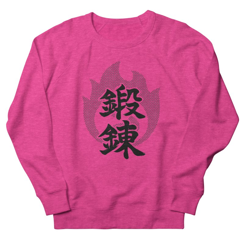 Training (Tanren) Kanji On Fire Women's French Terry Sweatshirt by KansaiChick Japanese Kanji Shop