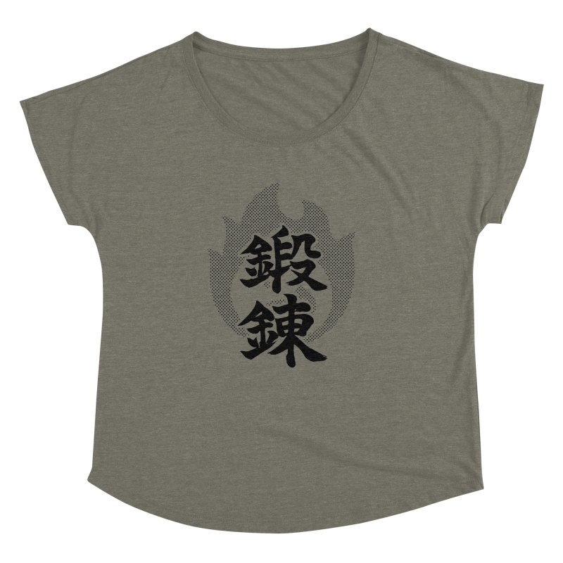 Training (Tanren) Kanji On Fire Women's Dolman Scoop Neck by KansaiChick Japanese Kanji Shop