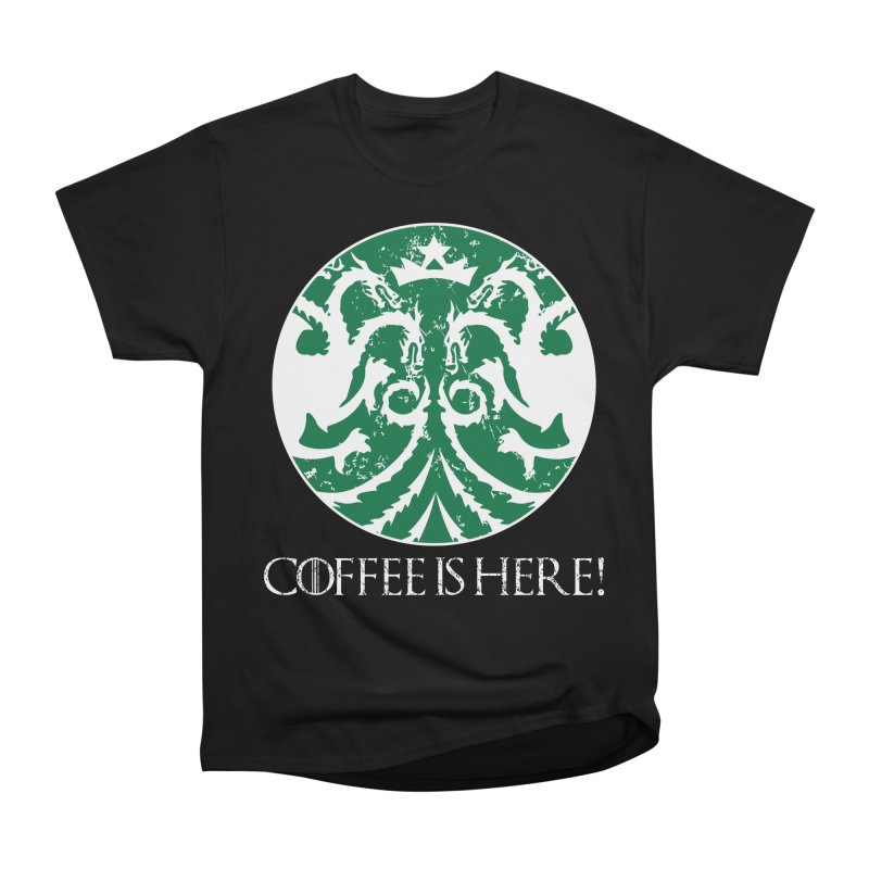 COFFEE IS HERE!!! Women's Heavyweight Unisex T-Shirt by karmadesigner's Tee Shirt Shop