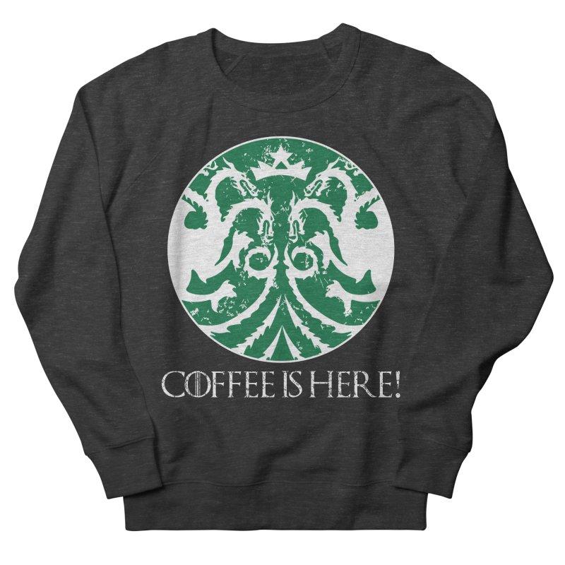 COFFEE IS HERE!!! Women's French Terry Sweatshirt by karmadesigner's Tee Shirt Shop