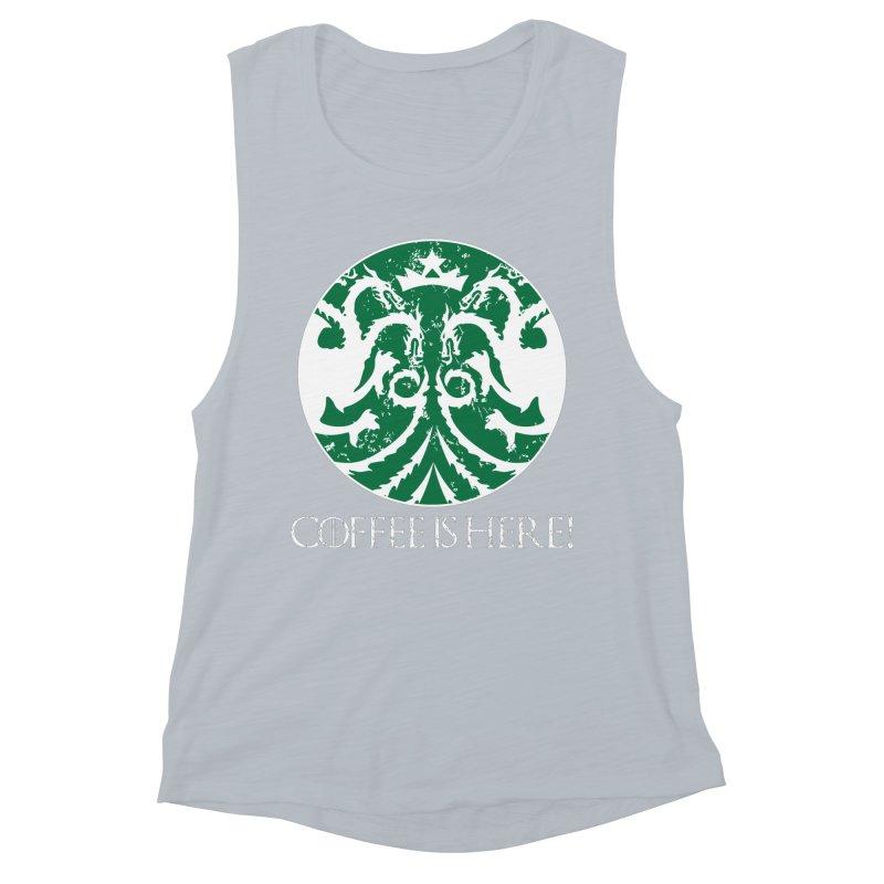 COFFEE IS HERE!!! Women's Muscle Tank by karmadesigner's Tee Shirt Shop