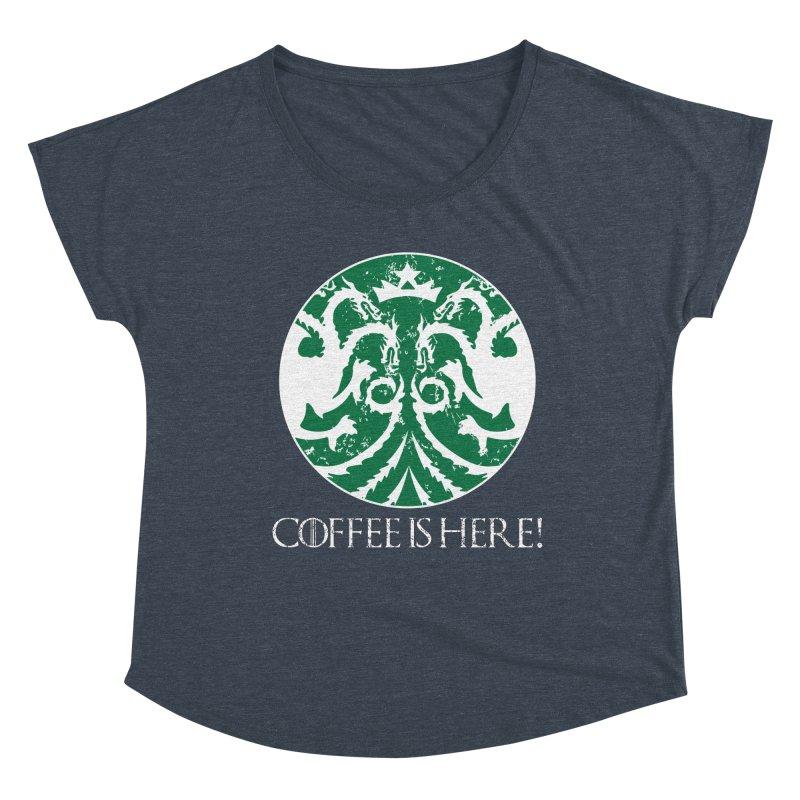 COFFEE IS HERE!!! Women's Dolman Scoop Neck by karmadesigner's Tee Shirt Shop